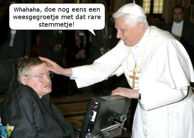 Benedictus XVI zegent Stephen Hawking en vermaakt zich prima.