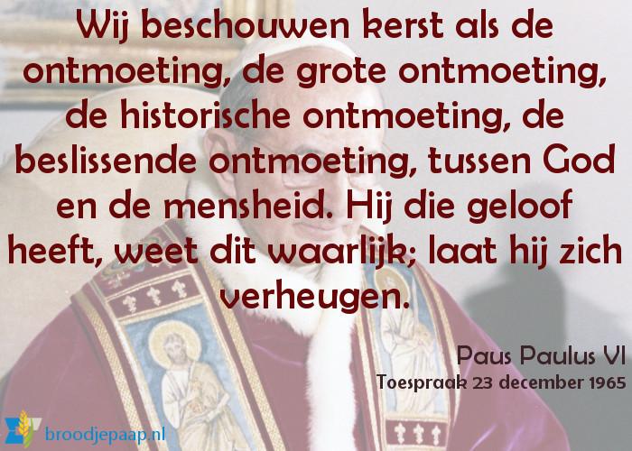 We beginnen onze nieuwe rubriek 'citaat maandag' met een uitspraak van paus Paulus VI.