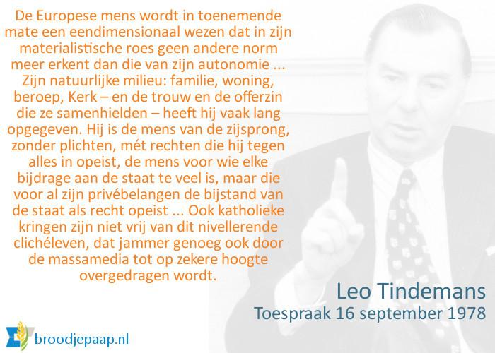 De Vlaamse politicus Leo Tindemans (16 april 1922 - 26 december 2014) wist de moderne maatschappij goed te doorgronden.