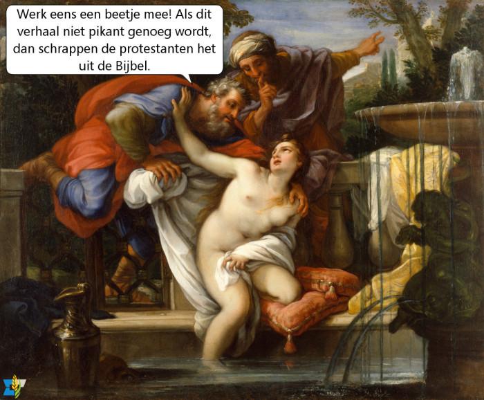Susanna verzette zich dapper tegen twee ouderlingen die haar wilden misbruiken. Waarschijnlijk zijn protestantse ouderlingen daar zo van geschrokken dat ze het verhaal uit de Bijbel hebben geknipt.