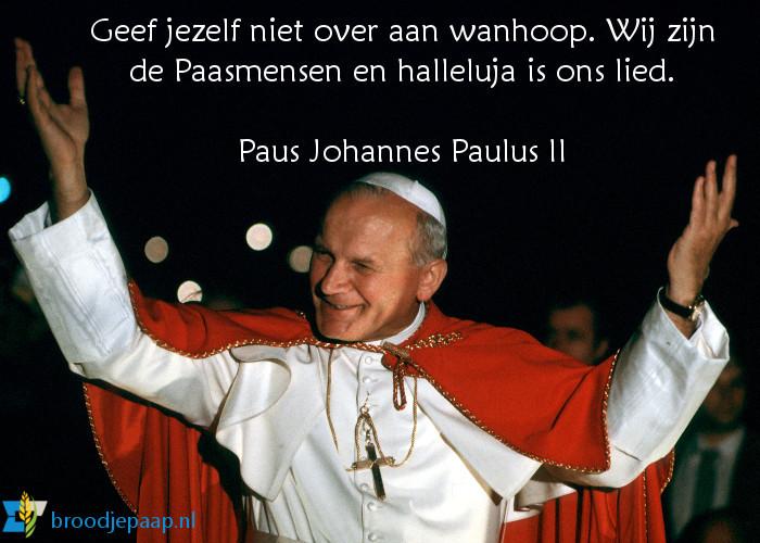 Een bijzondere uitspraak van H. Paus Johannes Paulus II op deze Paasmaandag.