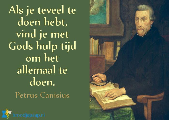 Petrus Canisius' antwoord op de vraag of hij zich overwerkt voelde.