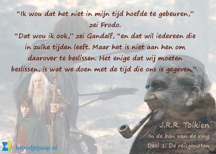 J.R.R. Tolkien (3 januari 1892 – 2 september 1973) over het leven in moeilijke tijden.