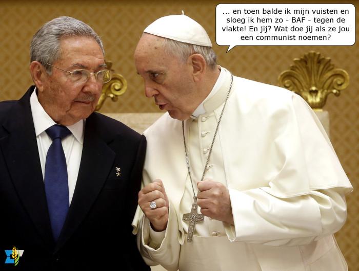 Paus Franciscus heeft zo lopen opscheppen tijdens een recent bezoek van Raúl Castro, dat laatstgenoemde erover denkt om weer katholiek te worden.