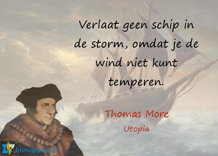 Wijze woorden uit het boek Utopia van Thomas More (7 februari 1478 – 6 juli 1535).