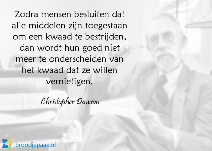 Historicus Christopher Dawson (12 oktober 1889 - 25 mei 1970) over het bestrijden van kwaad.