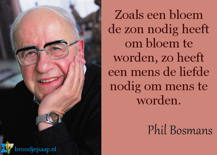 Phil Bosmans over mens worden.