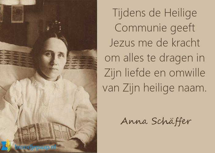 De heilige Anna Schäffer over de communie.