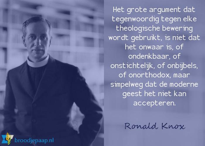 Ronald Knox (17 februari 1888 - 24 augustus 1957) over moderne bezwaren tegen theologische beweringen.