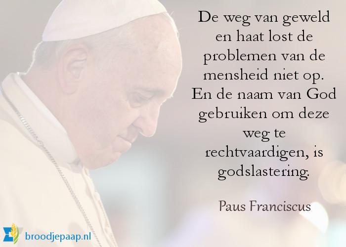 Paus Franciscus over de weg van haat en geweld.
