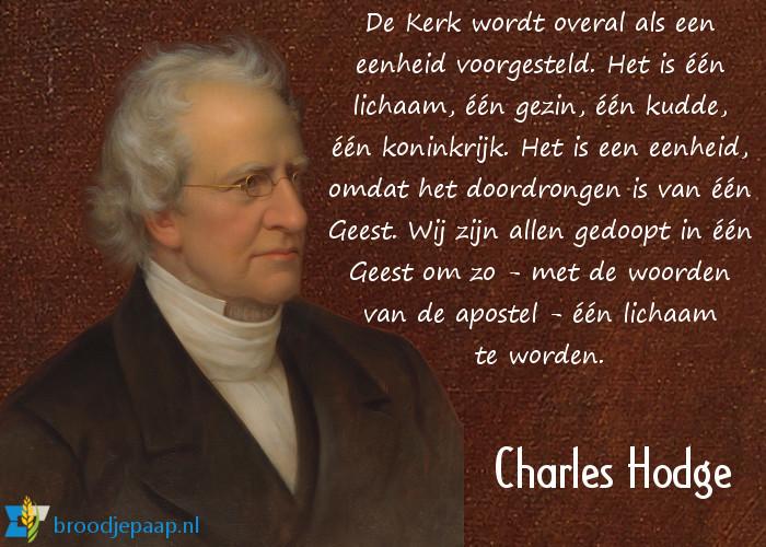 Calvinistisch theoloog Charles Hodge over de eenheid van de Kerk.