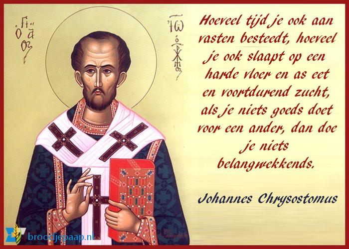 De heilige Johannes Chrysostomus (ca. 349 - 407) over vasten.